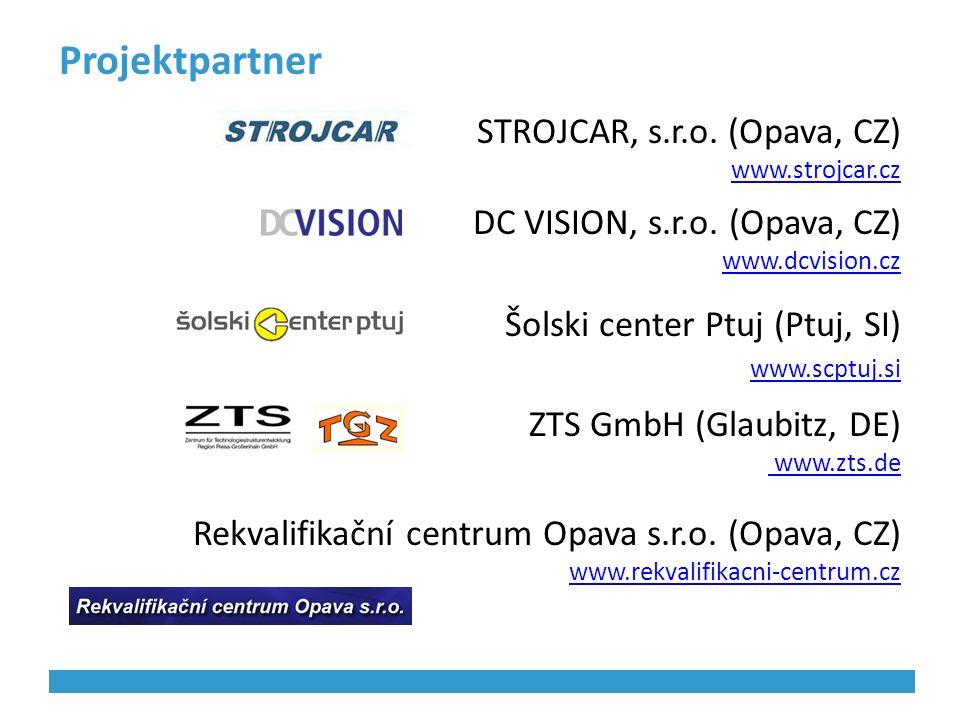 Projektpartner STROJCAR, s.r.o. (Opava, CZ) www.strojcar.cz DC VISION, s.r.o.