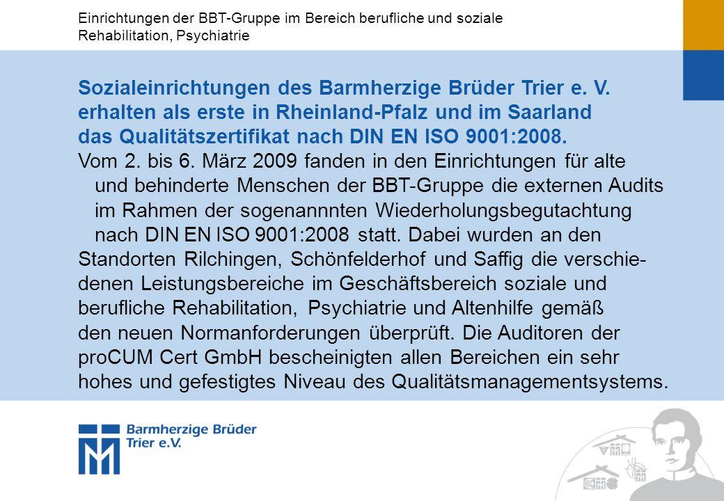 Sozialeinrichtungen des Barmherzige Brüder Trier e. V. erhalten als erste in Rheinland-Pfalz und im Saarland das Qualitätszertifikat nach DIN EN ISO 9