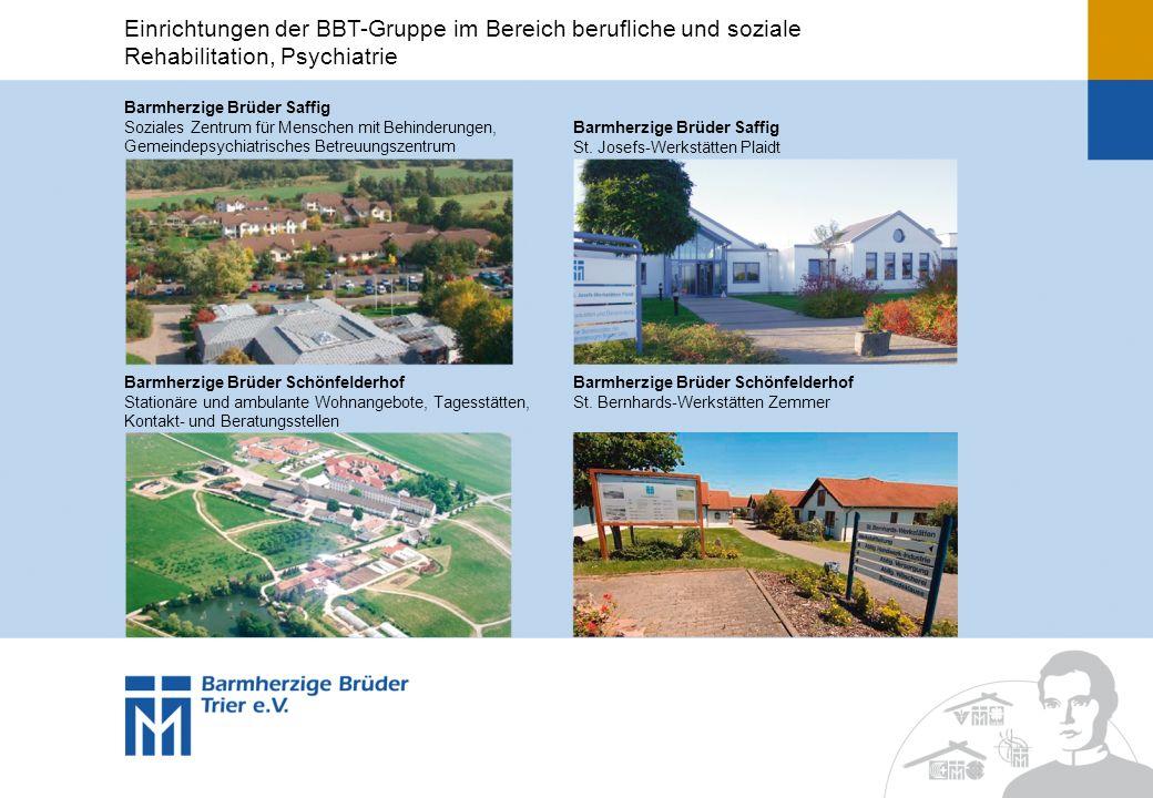 Einrichtungen der BBT-Gruppe im Bereich berufliche und soziale Rehabilitation, Psychiatrie Barmherzige Brüder Saffig Soziales Zentrum für Menschen mit