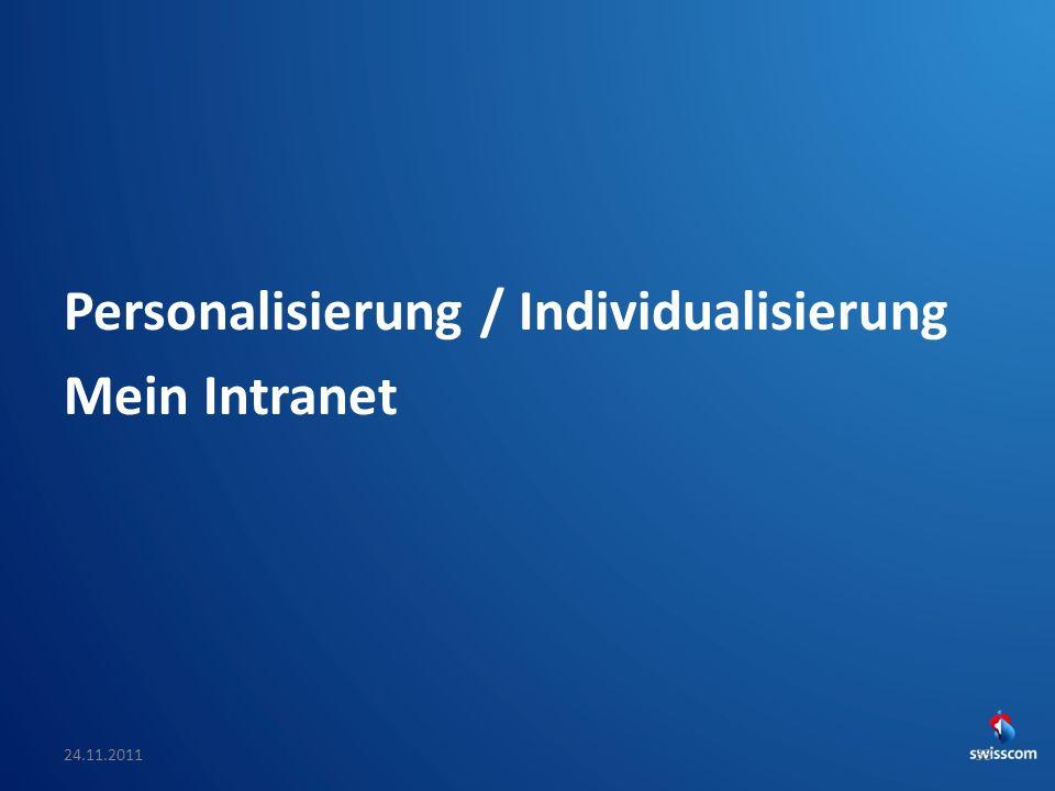 SwissCHI_SwissUPA-Vortrag Personalisierung / Individualisierung Mein Intranet 24.11.201135