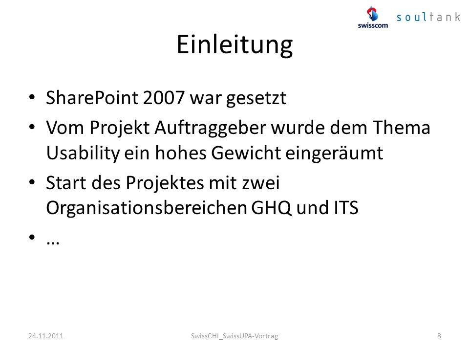 Einleitung SharePoint 2007 war gesetzt Vom Projekt Auftraggeber wurde dem Thema Usability ein hohes Gewicht eingeräumt Start des Projektes mit zwei Or