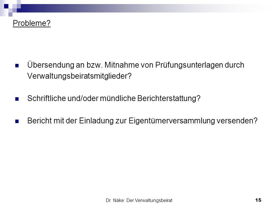 Probleme? Übersendung an bzw. Mitnahme von Prüfungsunterlagen durch Verwaltungsbeiratsmitglieder? Schriftliche und/oder mündliche Berichterstattung? B