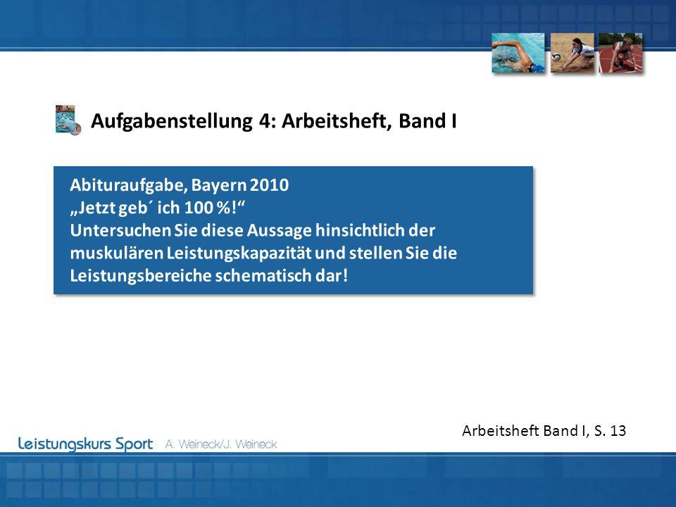 Aufgabenstellung 4: Arbeitsheft, Band I Arbeitsheft Band I, S. 13