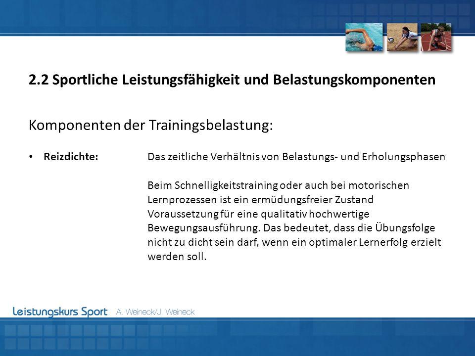 Komponenten der Trainingsbelastung: Reizdichte:Das zeitliche Verhältnis von Belastungs- und Erholungsphasen Beim Schnelligkeitstraining oder auch bei