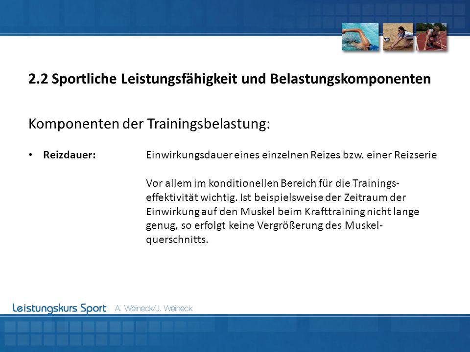 Komponenten der Trainingsbelastung: Reizdauer:Einwirkungsdauer eines einzelnen Reizes bzw. einer Reizserie Vor allem im konditionellen Bereich für die