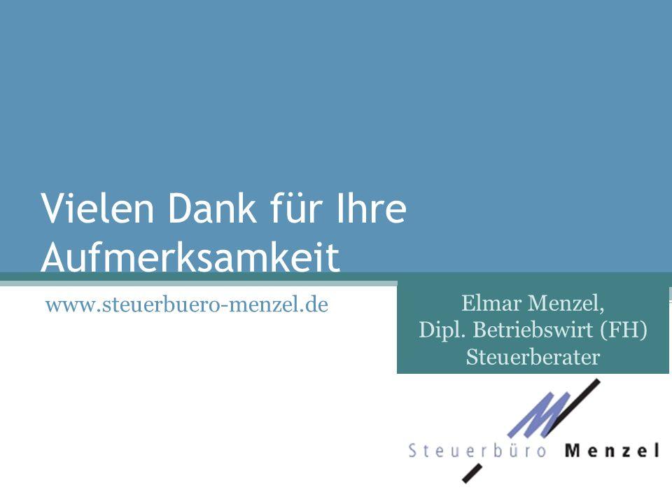 Vielen Dank für Ihre Aufmerksamkeit www.steuerbuero-menzel.de Elmar Menzel, Dipl.