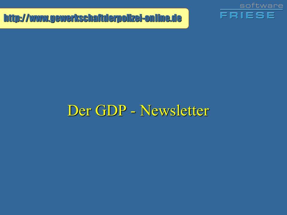 http://www.gewerkschaftderpolizei-online.de Der GDP - Newsletter