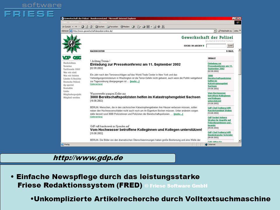 http://www.gdp.de Einfache Newspflege durch das leistungsstarke Friese Redaktionssystem (FRED) © Friese Software GmbH Unkomplizierte Artikelrecherche