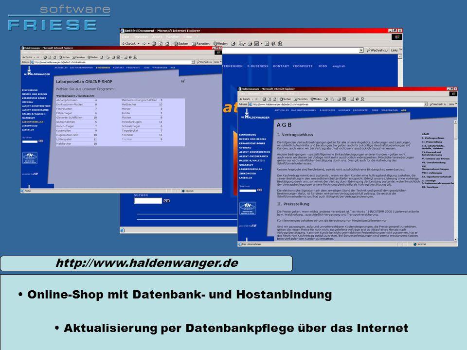 http://www.haldenwanger.de Online-Shop mit Datenbank- und Hostanbindung Aktualisierung per Datenbankpflege über das Internet