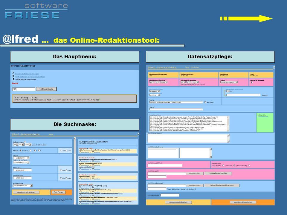 @lfred … das Online-Redaktionstool: Das Hauptmenü: Die Suchmaske: Datensatzpflege: