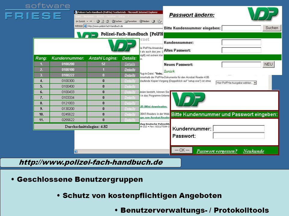http://www.polizei-fach-handbuch.de Geschlossene Benutzergruppen Schutz von kostenpflichtigen Angeboten Benutzerverwaltungs- / Protokolltools