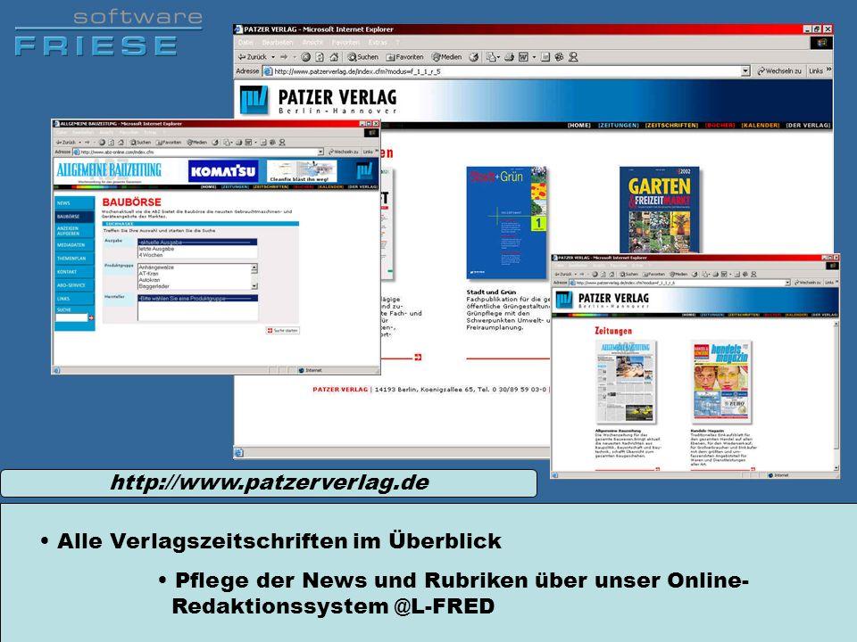 http://www.patzerverlag.de Pflege der News und Rubriken über unser Online- Redaktionssystem @L-FRED Alle Verlagszeitschriften im Überblick