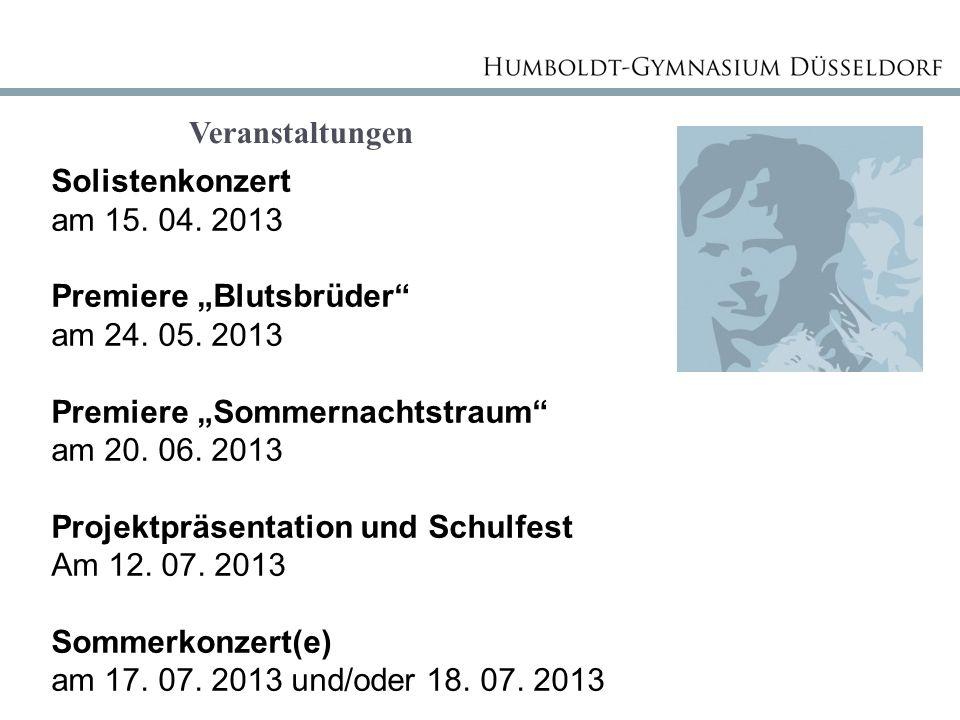 Veranstaltungen Solistenkonzert am 15. 04. 2013 Premiere Blutsbrüder am 24. 05. 2013 Premiere Sommernachtstraum am 20. 06. 2013 Projektpräsentation un