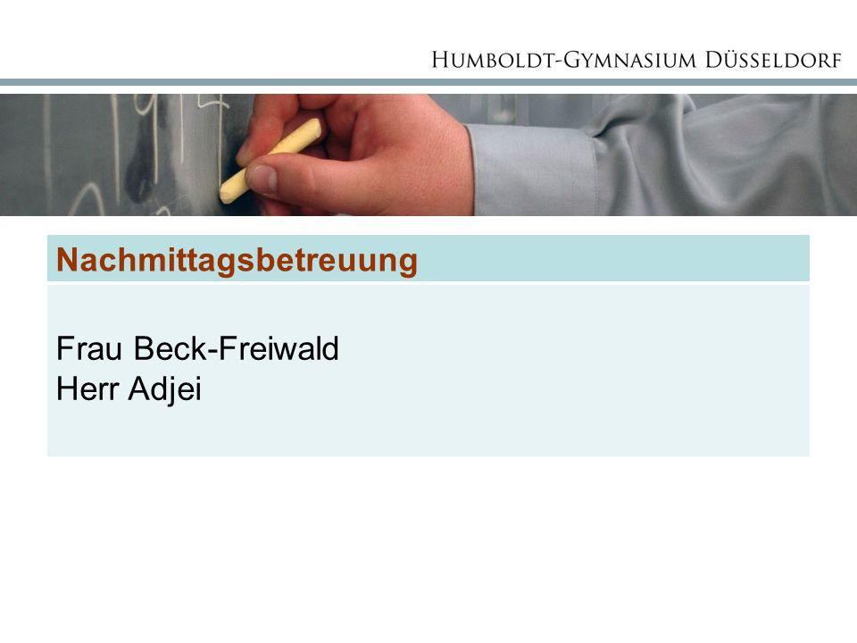 Nachmittagsbetreuung Frau Beck-Freiwald Herr Adjei