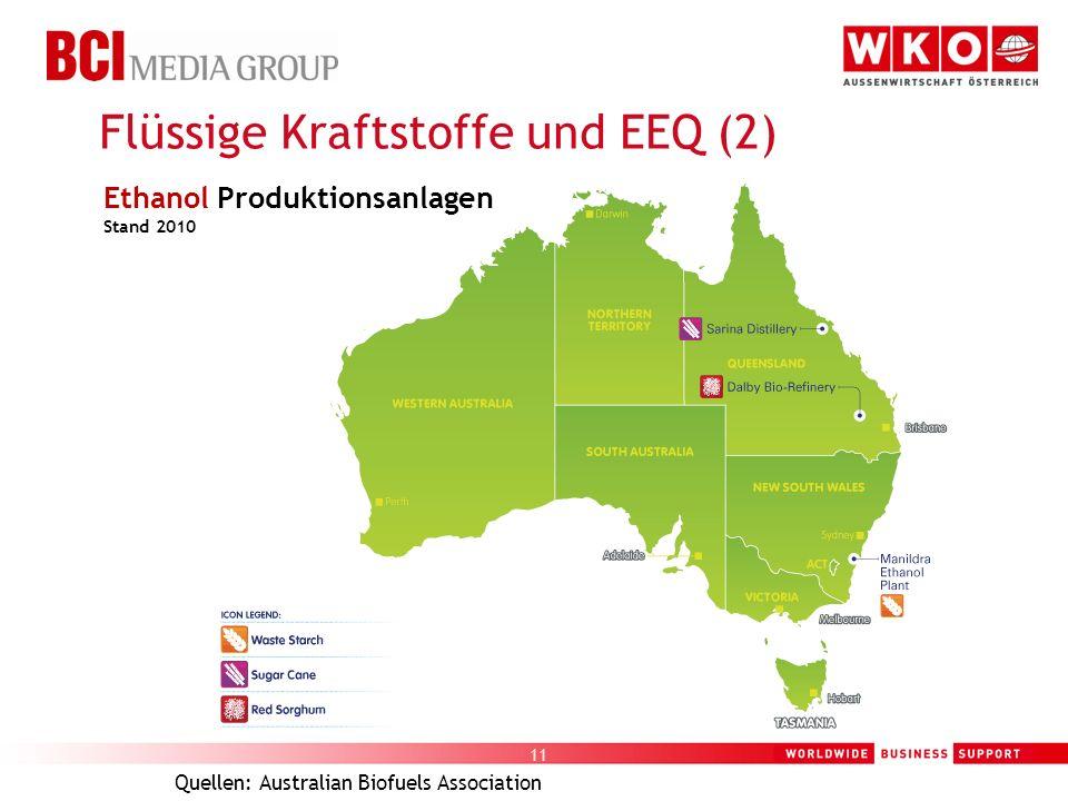 11 Flüssige Kraftstoffe und EEQ (2) Quellen: Australian Biofuels Association Ethanol Produktionsanlagen Stand 2010