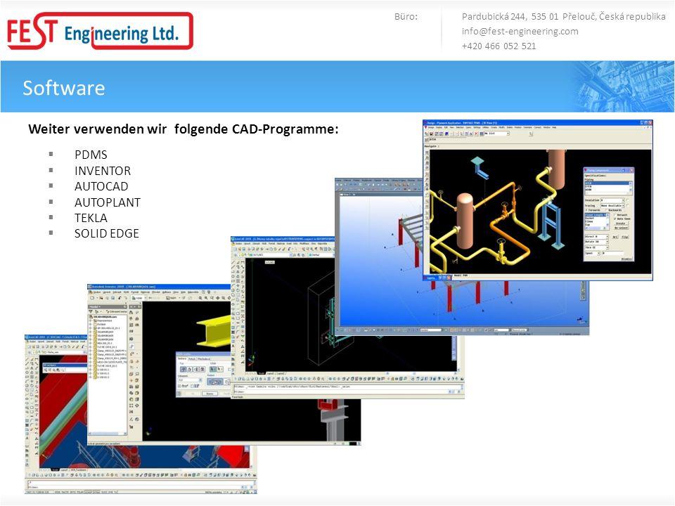 Software Weiter verwenden wir folgende CAD-Programme: PDMS INVENTOR AUTOCAD AUTOPLANT TEKLA SOLID EDGE Büro: Pardubická 244, 535 01 Přelouč, Česká rep