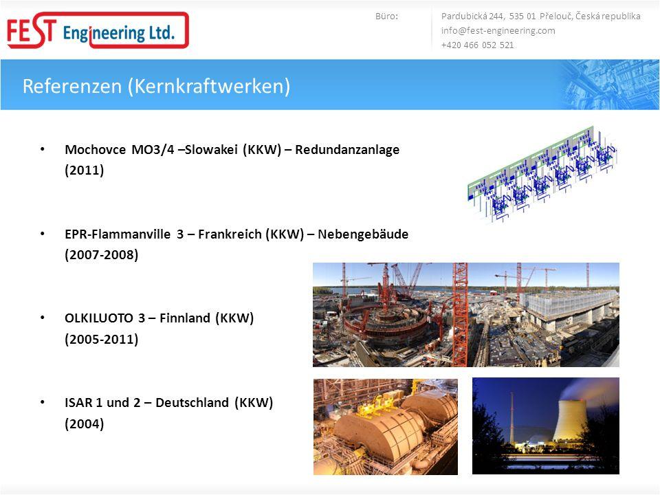 Mochovce MO3/4 –Slowakei (KKW) – Redundanzanlage (2011) EPR-Flammanville 3 – Frankreich (KKW) – Nebengebäude (2007-2008) OLKILUOTO 3 – Finnland (KKW)