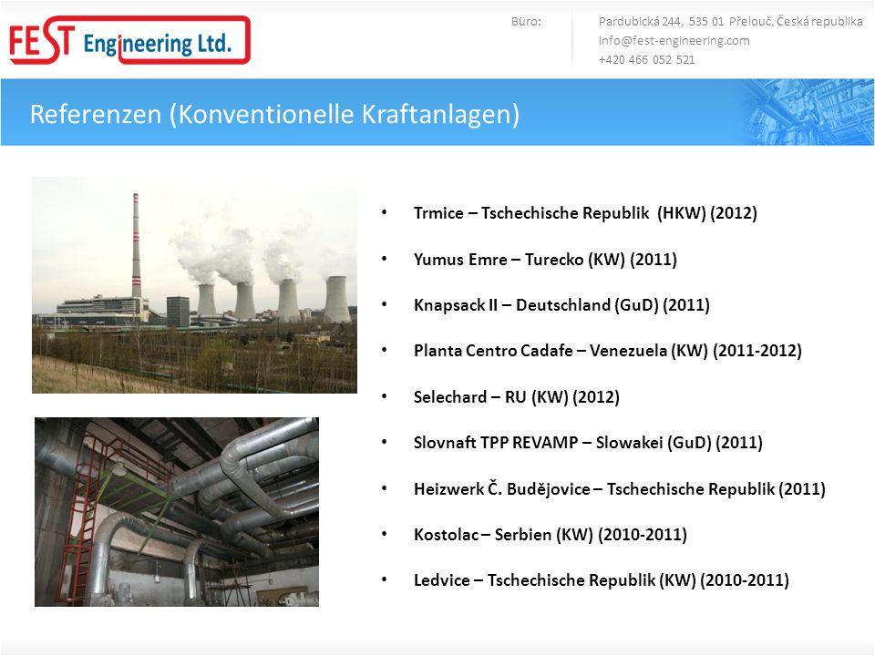 Referenzen (Konventionelle Kraftanlagen) Trmice – Tschechische Republik (HKW) (2012) Yumus Emre – Turecko (KW) (2011) Knapsack II – Deutschland (GuD)