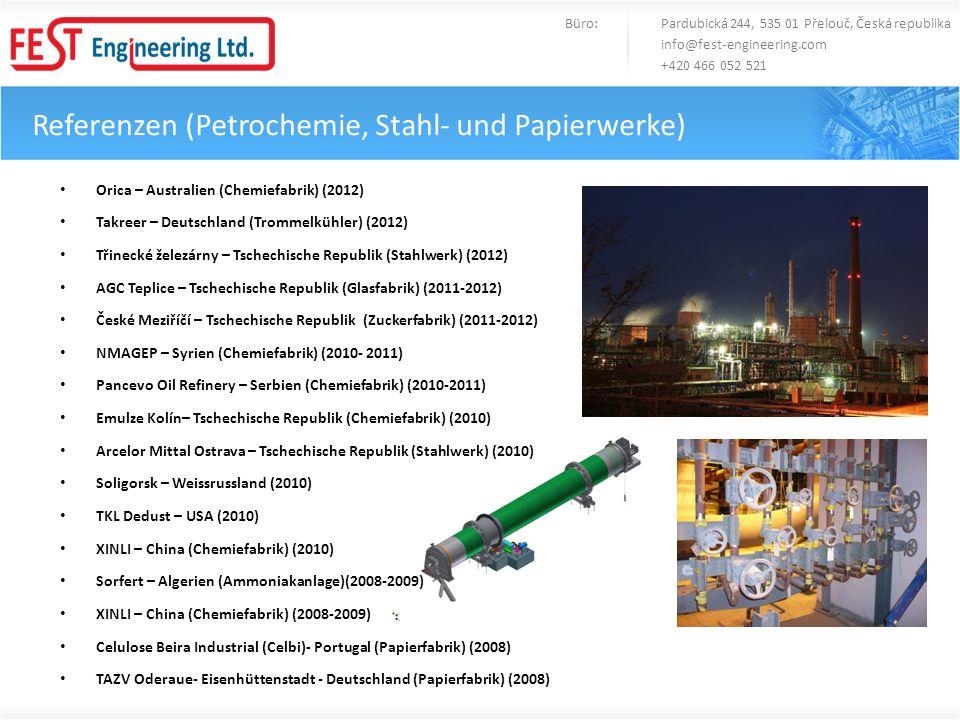 Referenzen (Petrochemie, Stahl- und Papierwerke) Orica – Australien (Chemiefabrik) (2012) Takreer – Deutschland (Trommelkühler) (2012) Třinecké železá