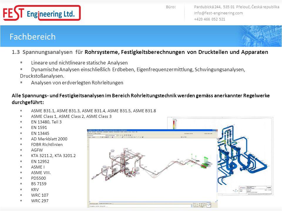 Fachbereich Büro: Pardubická 244, 535 01 Přelouč, Česká republika info@fest-engineering.com +420 466 052 521 1.3 Spannungsanalysen für Rohrsysteme, Fe