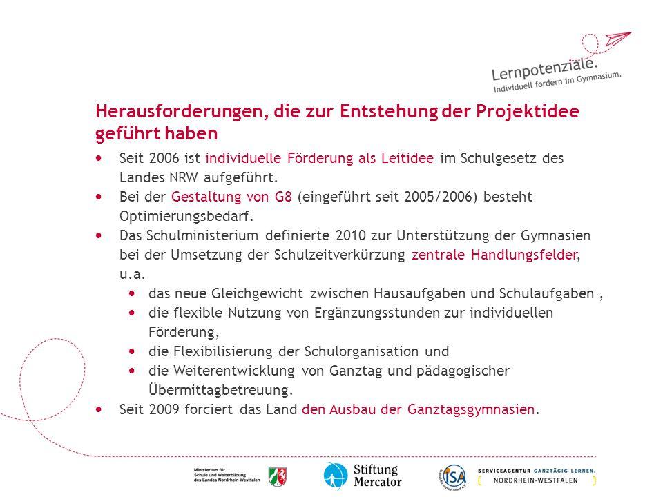 Herausforderungen, die zur Entstehung der Projektidee geführt haben Seit 2006 ist individuelle Förderung als Leitidee im Schulgesetz des Landes NRW aufgeführt.