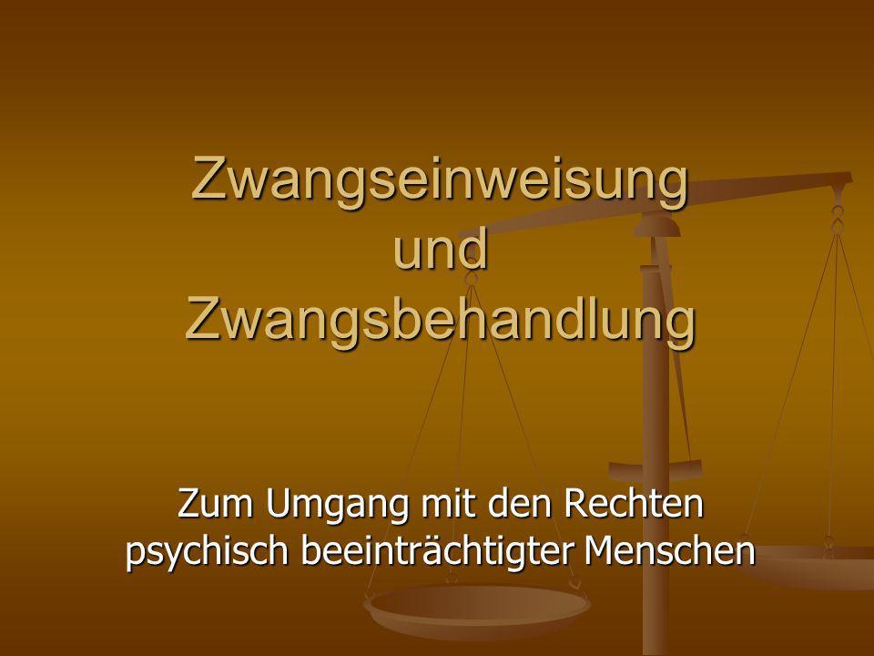 Zwangseinweisung und Zwangsbehandlung Zum Umgang mit den Rechten psychisch beeinträchtigter Menschen