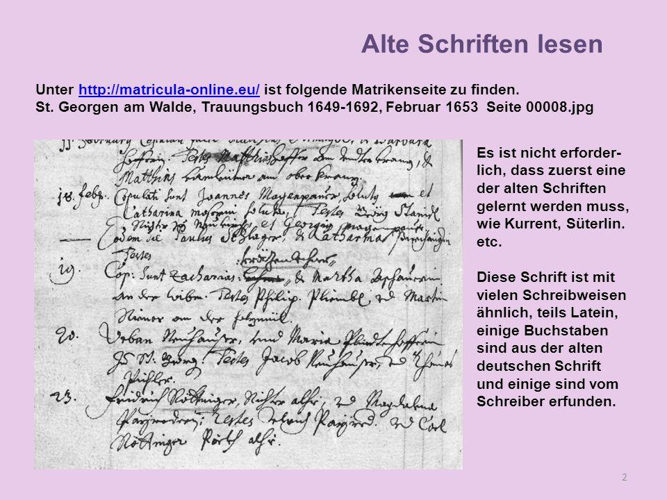 Lesen Alte Schriften lesen Unter http://matricula-online.eu/ ist folgende Matrikenseite zu finden.http://matricula-online.eu/ St. Georgen am Walde, Tr