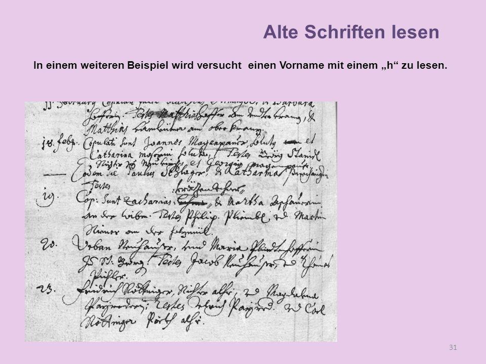 In einem weiteren Beispiel wird versucht einen Vorname mit einem h zu lesen. 31 Alte Schriften lesen