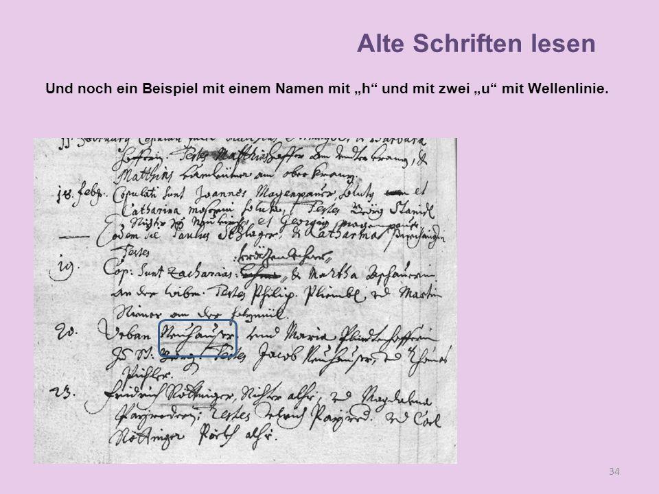 Und noch ein Beispiel mit einem Namen mit h und mit zwei u mit Wellenlinie. 34 Alte Schriften lesen