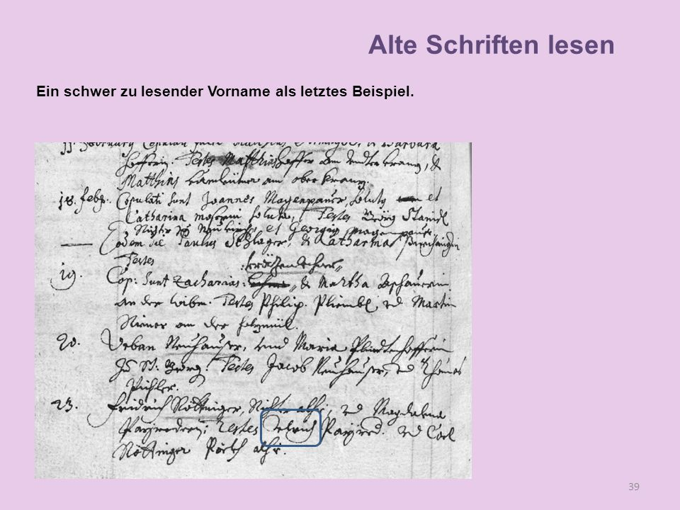 Ein schwer zu lesender Vorname als letztes Beispiel. 39 Alte Schriften lesen