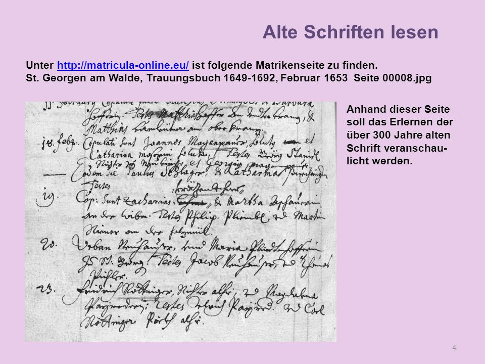 Lesen Anhand dieser Seite soll das Erlernen der über 300 Jahre alten Schrift veranschau- licht werden. Unter http://matricula-online.eu/ ist folgende