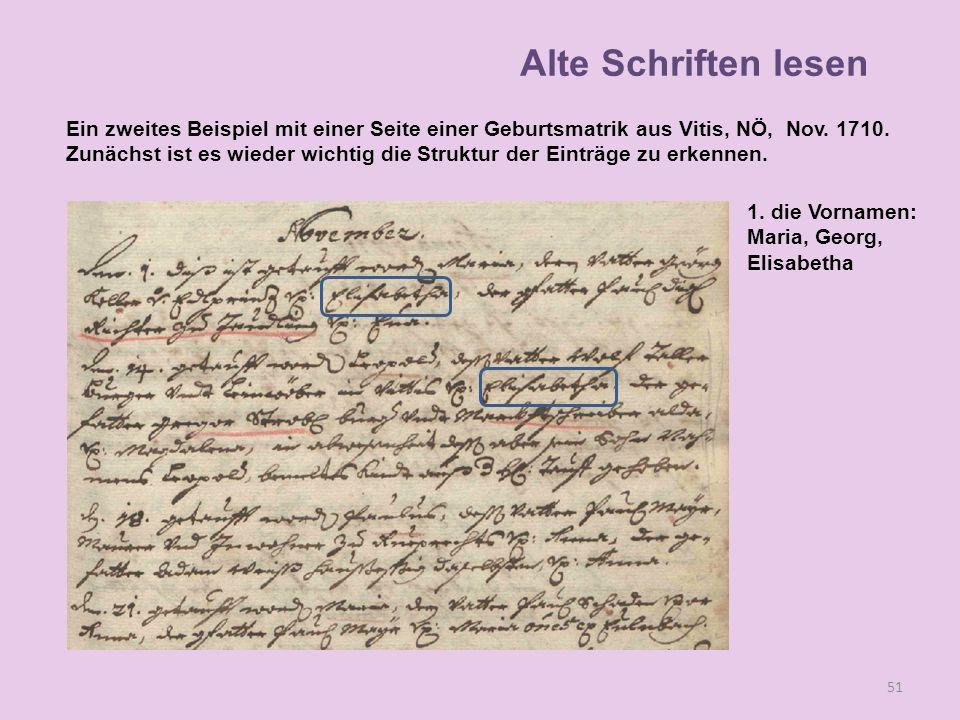 A 51 1. die Vornamen: Maria, Georg, Elisabetha Alte Schriften lesen Ein zweites Beispiel mit einer Seite einer Geburtsmatrik aus Vitis, NÖ, Nov. 1710.