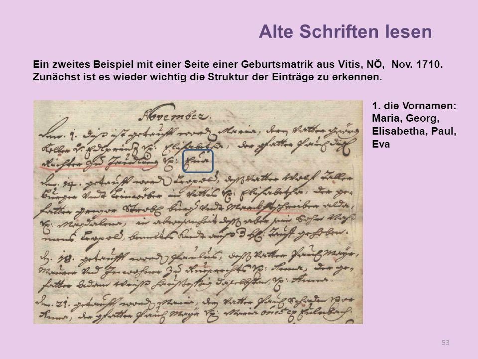 A 53 1. die Vornamen: Maria, Georg, Elisabetha, Paul, Eva Alte Schriften lesen Ein zweites Beispiel mit einer Seite einer Geburtsmatrik aus Vitis, NÖ,