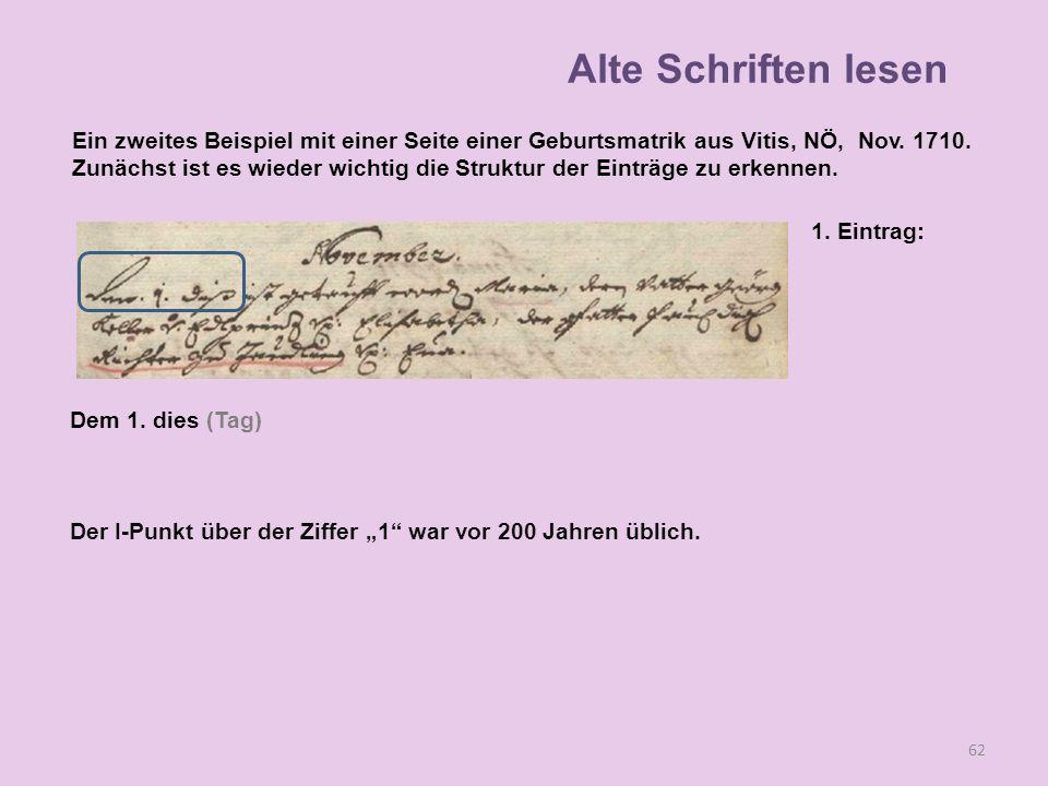 62 1. Eintrag: Dem 1. dies (Tag) Der I-Punkt über der Ziffer 1 war vor 200 Jahren üblich. Alte Schriften lesen Ein zweites Beispiel mit einer Seite ei
