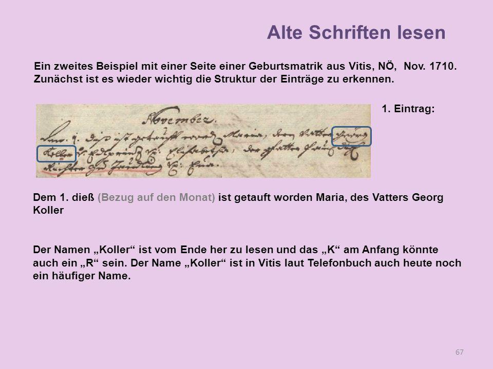 67 1. Eintrag: Dem 1. dieß (Bezug auf den Monat) ist getauft worden Maria, des Vatters Georg Koller Der Namen Koller ist vom Ende her zu lesen und das