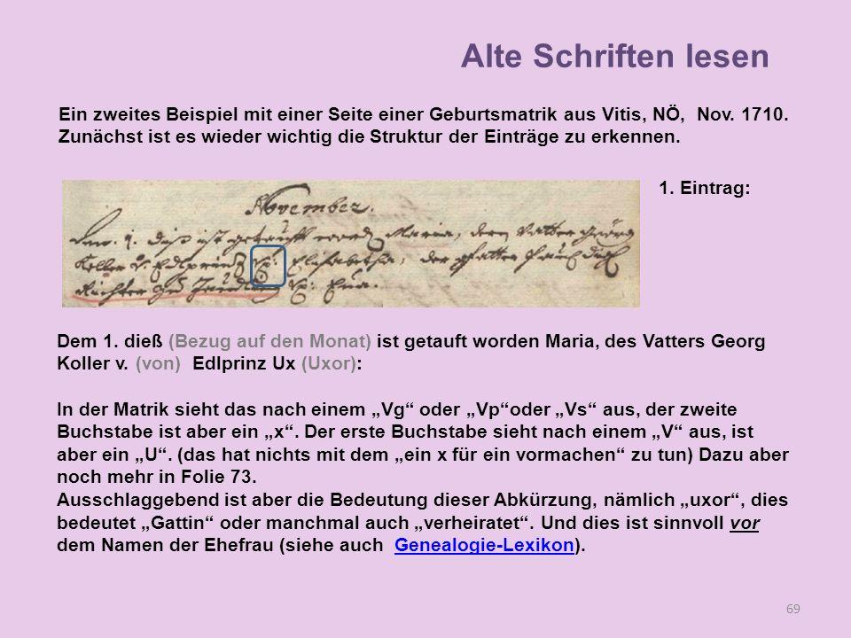 69 1. Eintrag: Dem 1. dieß (Bezug auf den Monat) ist getauft worden Maria, des Vatters Georg Koller v. (von) Edlprinz Ux (Uxor): In der Matrik sieht d
