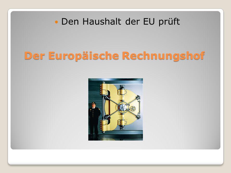 Der Europäische Rechnungshof Den Haushalt der EU prüft