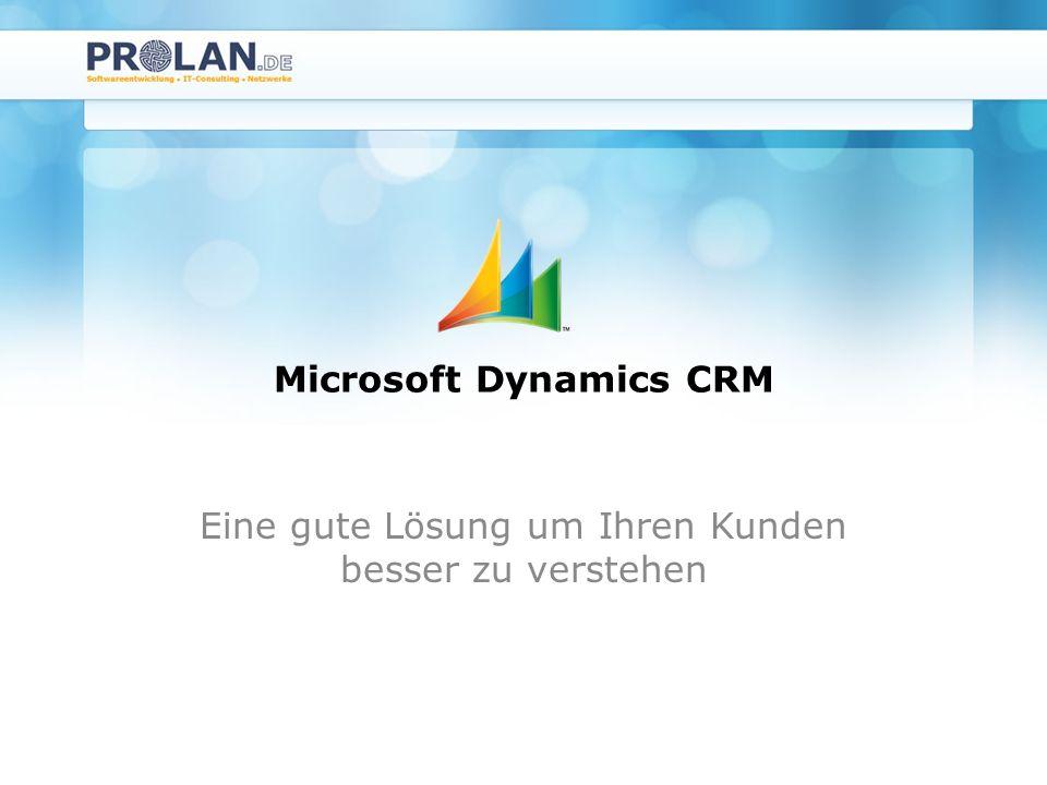 Microsoft Dynamics CRM Eine gute Lösung um Ihren Kunden besser zu verstehen