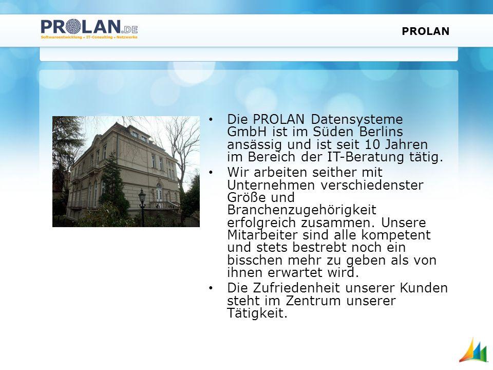 PROLAN Die PROLAN Datensysteme GmbH ist im Süden Berlins ansässig und ist seit 10 Jahren im Bereich der IT-Beratung tätig.