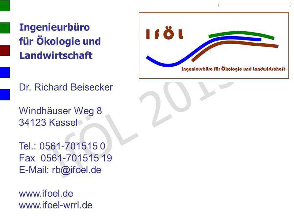 Ingenieurbüro für Ökologie und Landwirtschaft Dr. Richard Beisecker Windhäuser Weg 8 34123 Kassel Tel.: 0561-701515 0 Fax 0561-701515 19 E-Mail: rb@if