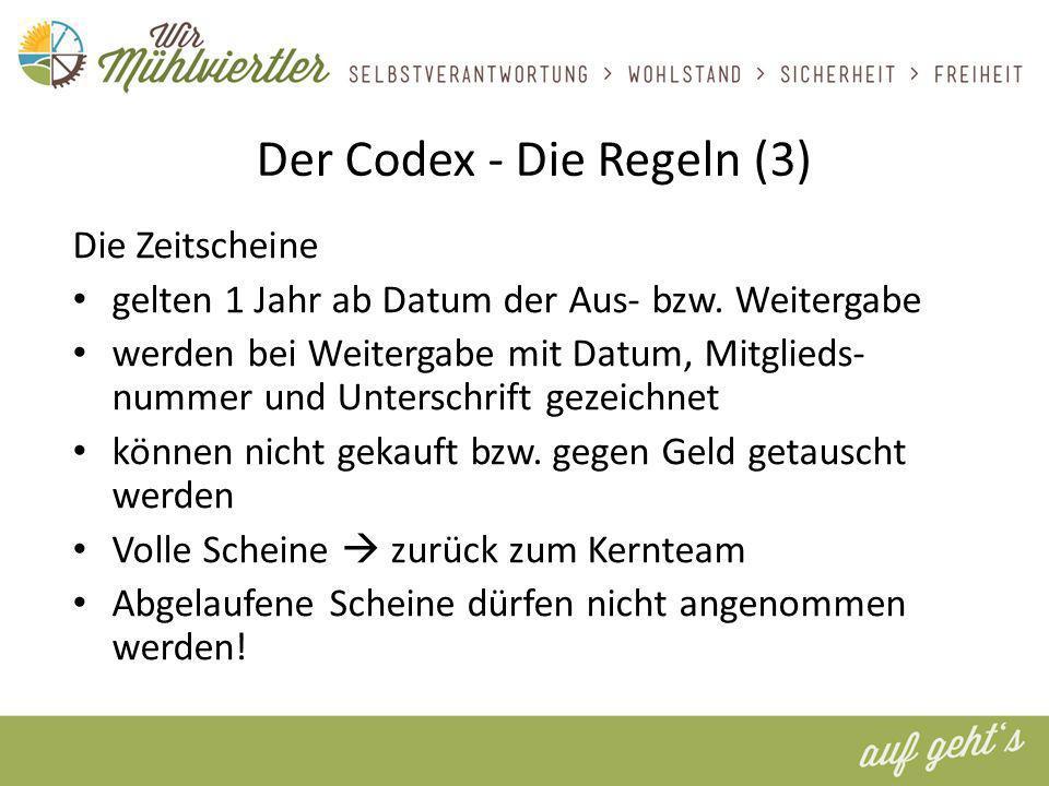 Der Codex - Die Regeln (3) Die Zeitscheine gelten 1 Jahr ab Datum der Aus- bzw.