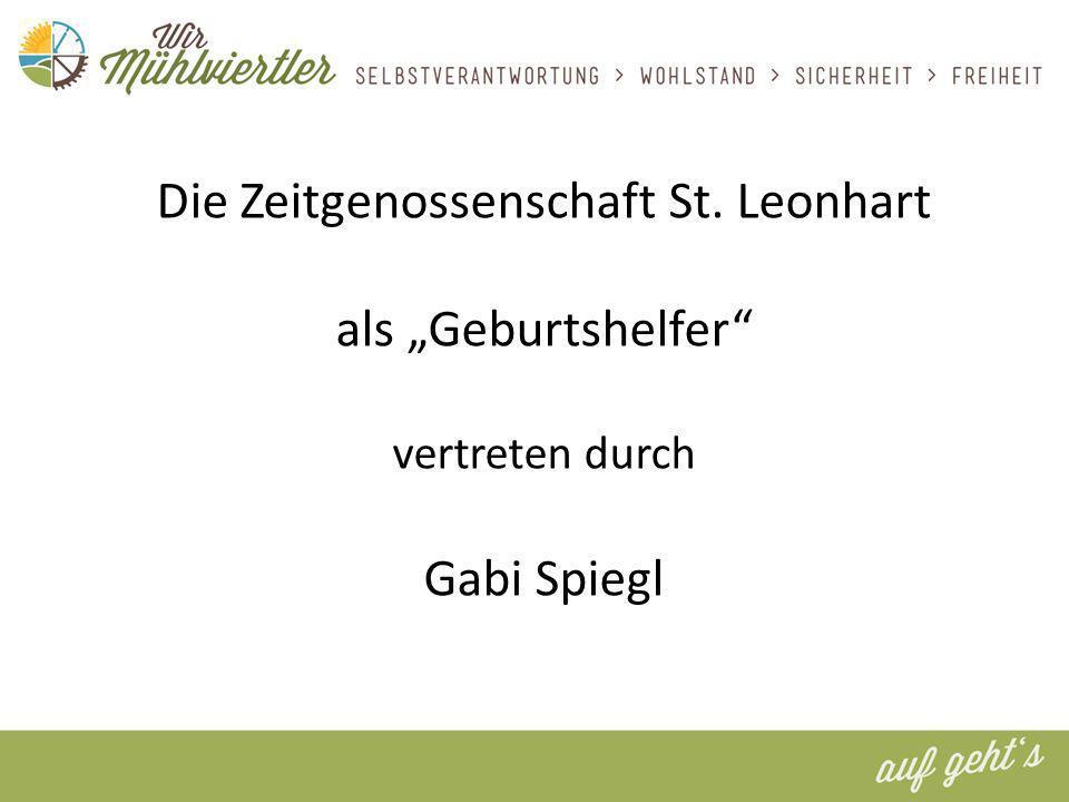 Die Zeitgenossenschaft St. Leonhart als Geburtshelfer vertreten durch Gabi Spiegl