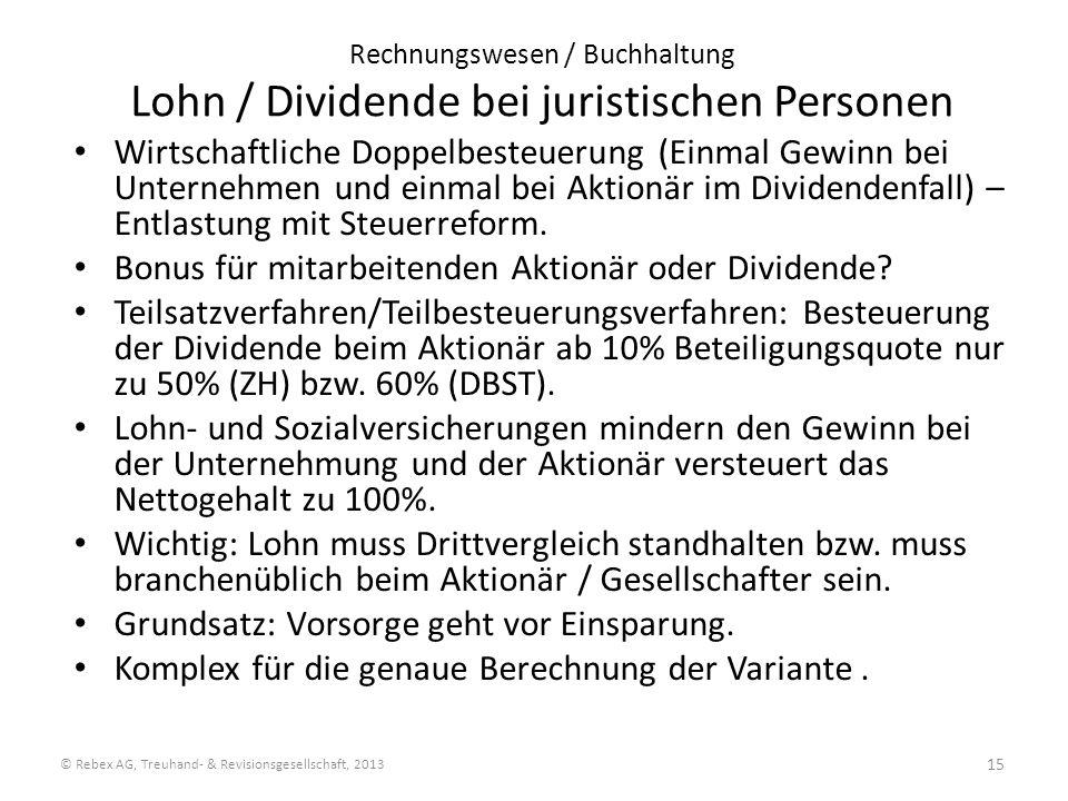 Rechnungswesen / Buchhaltung Lohn / Dividende bei juristischen Personen Wirtschaftliche Doppelbesteuerung (Einmal Gewinn bei Unternehmen und einmal be