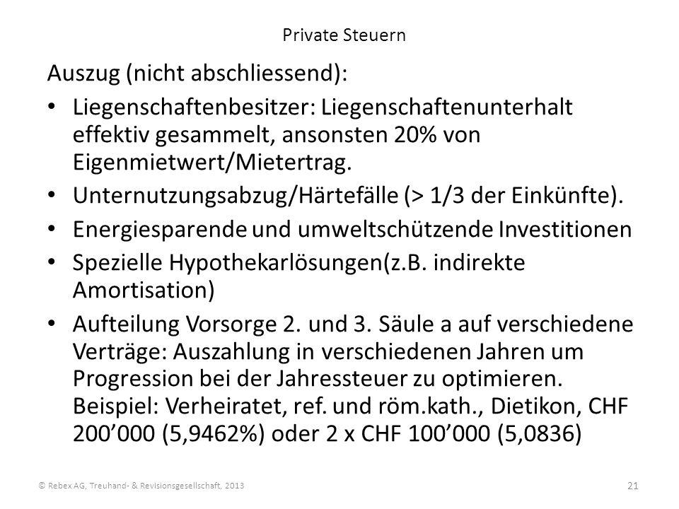 21 Private Steuern Auszug (nicht abschliessend): Liegenschaftenbesitzer: Liegenschaftenunterhalt effektiv gesammelt, ansonsten 20% von Eigenmietwert/M