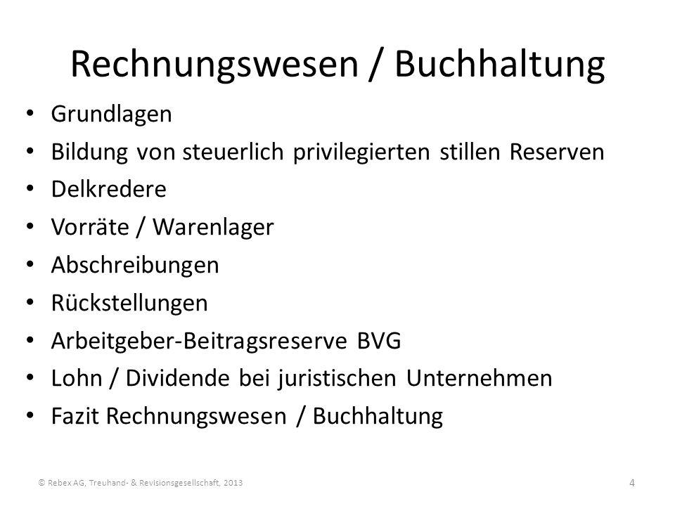 Rechnungswesen / Buchhaltung Grundlagen Bildung von steuerlich privilegierten stillen Reserven Delkredere Vorräte / Warenlager Abschreibungen Rückstel