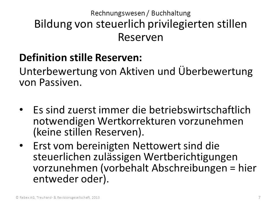 Rechnungswesen / Buchhaltung Bildung von steuerlich privilegierten stillen Reserven Definition stille Reserven: Unterbewertung von Aktiven und Überbew