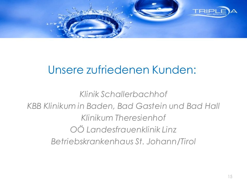 Unsere zufriedenen Kunden: Klinik Schallerbachhof KBB Klinikum in Baden, Bad Gastein und Bad Hall Klinikum Theresienhof OÖ Landesfrauenklinik Linz Bet