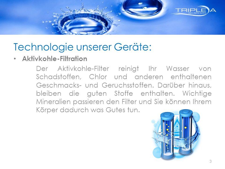 Technologie unserer Geräte: Aktivkohle-Filtration Der Aktivkohle-Filter reinigt Ihr Wasser von Schadstoffen, Chlor und anderen enthaltenen Geschmacks-