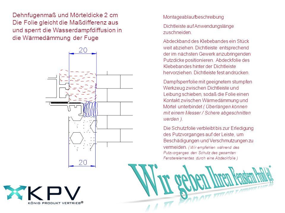 Dehnfugenmaß und Mörteldicke Standardmaß für Standard Elementgröße Montageablaufbeschreibung Dichtleiste auf Anwendungslänge zuschneiden.