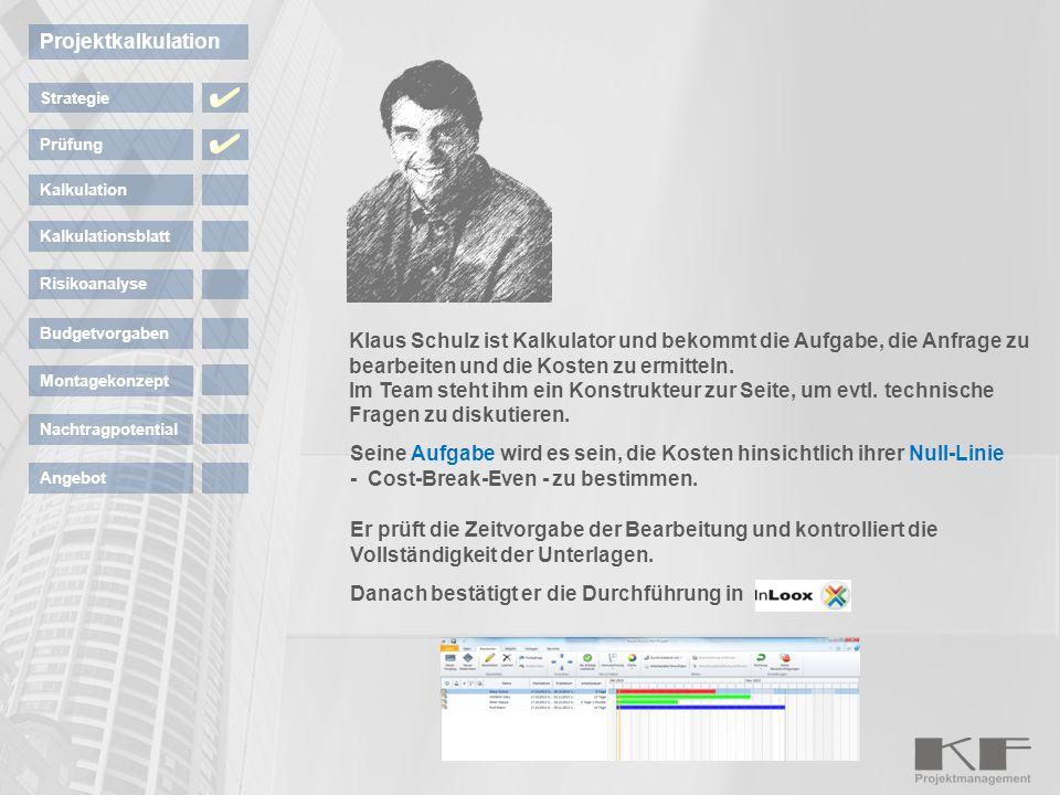 Klaus Schulz ist Kalkulator und bekommt die Aufgabe, die Anfrage zu bearbeiten und die Kosten zu ermitteln. Im Team steht ihm ein Konstrukteur zur Sei